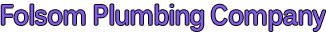 Folsom Plumbing Company